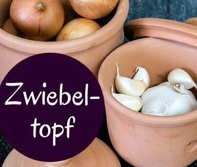 Zwiebeltopf: Die Nr.1 Aufbewahrung für Zwiebeln