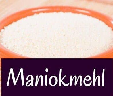 Maniokmehl – glutenfreier Ersatz für Weizenmehl