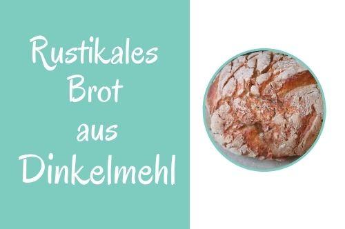Rustikales Brot aus Dinkelmehl