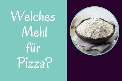 Welches Mehl für Pizza?