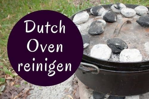 Dutch Oven reinigen